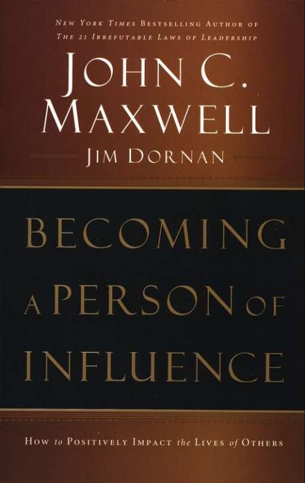 Becoming a Person of Influence by John Maxwell